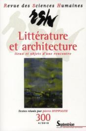 Revue Des Sciences Humaines N.300 ; Littérature Et Architecture ; Lieux Et Objets D'Une Rencontre - Couverture - Format classique