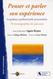 Penser et parler son expérience ; la guidance professionnelle personnalisée ; 78 monographies de parcours - Couverture - Format classique