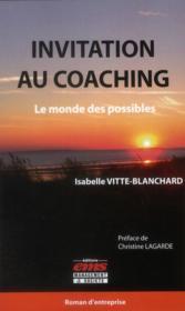Invitation au coaching ; le monde des possibles - Couverture - Format classique