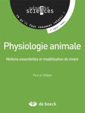 Physiologie animale ; notions essentielles et modélisation du vivant - Couverture - Format classique