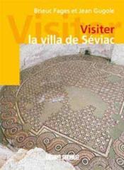 Visiter la villa de seviac - Couverture - Format classique