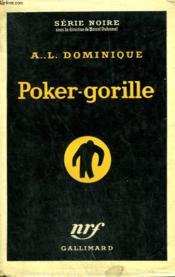 Poker-Gorille. Collection : Serie Noire Avec Jaquette N° 302 - Couverture - Format classique