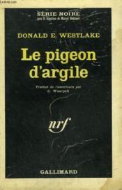 Le Pigeon D'Argile. Collection : Serie Noire N° 986 - Couverture - Format classique