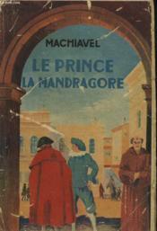 LE PRINCE, suivi de LA MANDRAGORE et de FRERE ALBERIGO - Couverture - Format classique