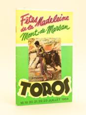 Fêtes de la Madeleine. Mont-de-Marsan. Toros 18, 19, 20, 21, 22, 23 juillet 1964 - Couverture - Format classique