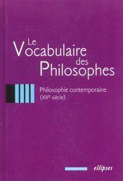 Le vocabulaire des philosophes philosophie contemporaine (xxe siecle) - Intérieur - Format classique