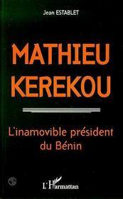 Mathieu Kerekou 1933-1996 : L'Inamovible President Du Benin - Intérieur - Format classique