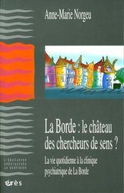 La Borde: Le Chateau Des Chercheurs De Sens? ; La Vie Quotidienne A La Clinique Psychiatrique De La Borde - Intérieur - Format classique