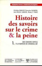 Histoire des savoirs sur le crime et la peine - Couverture - Format classique