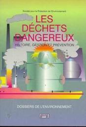 Les déchets dangereux : histoire, gestion et prévention - Couverture - Format classique