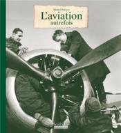 L'aviation autrefois - Couverture - Format classique