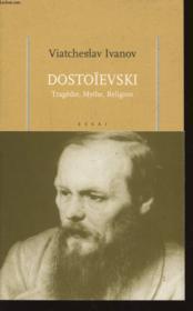 Dostoïevski ; tragédie, mythe, religion - Couverture - Format classique