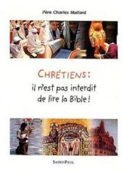 Chretiens : Il N'Est Pas Interdit De Lire La Bible ! - Couverture - Format classique