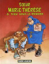 Soeur Marie-Thérèse t.3 ; Dieu vous le rendra - Couverture - Format classique
