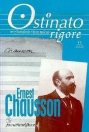Ostinato Rigore N.14 ; Ernest Chausson - Couverture - Format classique
