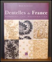 Dentelles de france ; comment les reconnaitre - Couverture - Format classique