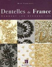 Dentelles de france ; comment les reconnaitre - Intérieur - Format classique