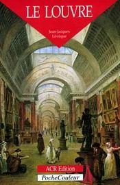 Le Louvre ; un palais, un musée - Intérieur - Format classique