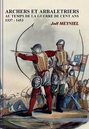 Archers et arbalétriers aux temps de la guerre de cent ans (1337-1453) - Intérieur - Format classique