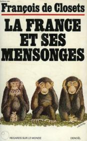 La France Et Ses Mensonges - Couverture - Format classique