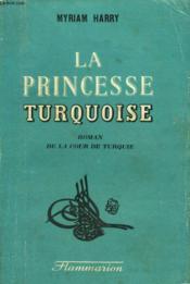 La Princesse Turquoise. - Couverture - Format classique