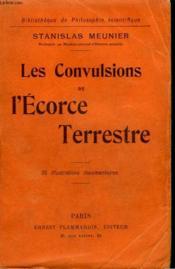 Les Convulsions De L'Ecorce Terrestre. Collection : Bibliotheque De Philosophie Scientifique. - Couverture - Format classique