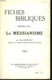 Fiches Bibliques. Quatrieme Serie: Le Messianisme - Couverture - Format classique