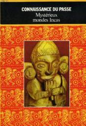 Mysterieux Mondes Incas Perdus Et Retrouves - Couverture - Format classique
