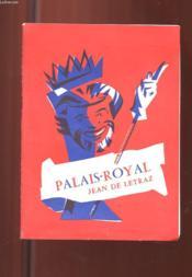 Programme Le Palais Royal. Jean De Letraz. Un Monsieur Desarme Et Le Bon Numero. 3 Actes Comiques. - Couverture - Format classique