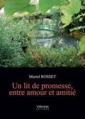 Un lit de promesse, entre amour et amitié - Couverture - Format classique