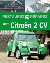 Restaurez & réparez ; votre Citroën 2 CV (3e édition) - Couverture - Format classique