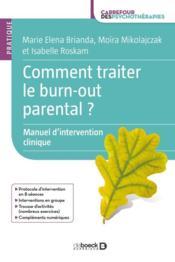 Comment traiter le burn-out parental ? ; manuel d'intervention clinique - Couverture - Format classique