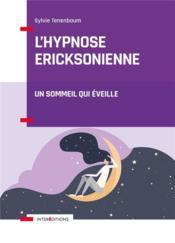 L'hypnose ericksonienne ; un sommeil qui éveille - Couverture - Format classique