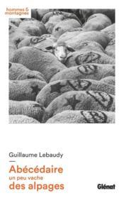 Abécédaire un peu vache des alpages - Couverture - Format classique