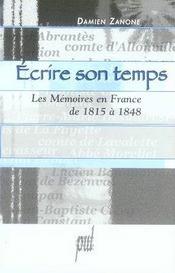 Écrire son temps. les mémoires en france de 1815 à 1848 - Intérieur - Format classique