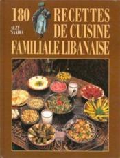 Cent quatre vingt recettes de cuisine familiale libanaise - Couverture - Format classique