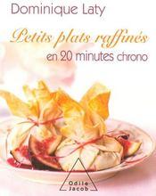 Petits plats raffinés en 20 minutes chrono - Intérieur - Format classique