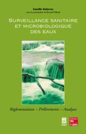 Surveillance sanitaire et microbiologique des eaux ; reglementation, prelevements, analyses - Couverture - Format classique