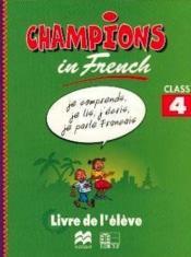 Champions In French Class 4 Livre De L'Eleve (Cameroun/Panaf) - Couverture - Format classique