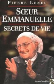 Soeur Emmanuelle ; secrets de vie - Couverture - Format classique
