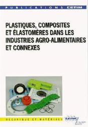 Plastiques , Composites Et Elastomeres Dans Les Industries Agro Alimentaires Et Connexes (2e20) - Couverture - Format classique