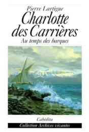 Charlotte des Carrières ; au temps des barques - Couverture - Format classique