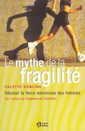 Le mythe de la fragilité ; déceler la force méconnue des femmes - Intérieur - Format classique