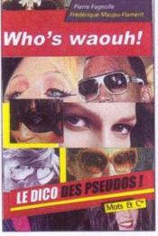 Who's waouh ! le dico des pseudos - Couverture - Format classique