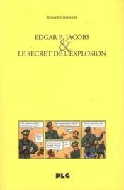 Edgar P. Jacobs et le secret de l'explosion - Couverture - Format classique