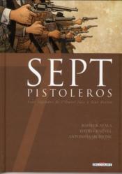 Sept pistoleros ; septs légendes de l'Ouest face à leur destin - Couverture - Format classique