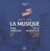 La musique noire américaine qui vit grandir Elvis ; coffret - Couverture - Format classique