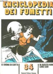 Enciclopedia Dei Fumetti N° 34 Le Eroine Di Carta, Long Sam, I Ragazzi Terribli... Texte En Italien. - Couverture - Format classique