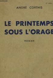 Le Printemps Sous L'Orage. - Couverture - Format classique
