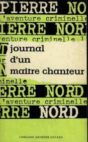 Journal D'Un Maitre Chanteur. Collection L'Aventure Criminelle. - Couverture - Format classique